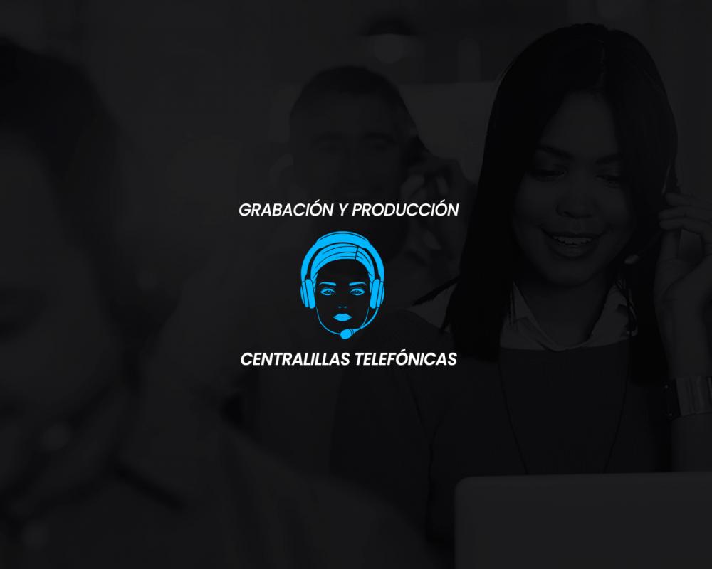 Grabación y Producción Centralillas Telefónicas