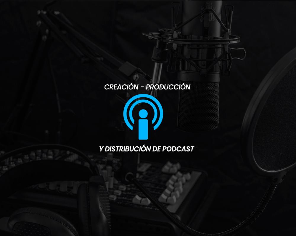 Creación Producción y Distribución Podcast